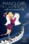 Piano Girl Playbook: Notes on a Musical Life